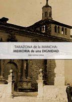 TARAZONA DE LA MANCHA: MEMORIA DE UNA DIGNIDAD (EBOOK)