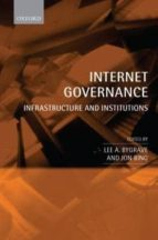 Internet Governance: Infrastructure and Institutions