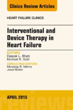 Interventional And Device Therapy In Heart Failure, An Issue Of Heart Failure Clinics, (The Clinics: Internal Medicine)
