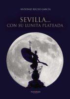 SEVILLA... CON SU LUNITA PLATEADA (EBOOK)