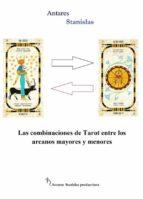 LAS COMBINACIONES DE TAROT ENTRE LOS ARCANOS MAYORES Y MENORES (EBOOK)