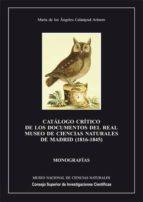 CATÁLOGO CRÍTICO DE LOS DOCUMENTOS DEL REAL MUSEO DE CIENCIAS NATURALES DE MADRID (1816-1845) (EBOOK)