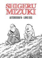 Shigeru Mizuki. Autobiografía. Libro dos: 2 (Sillón Orejero)