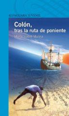 Colón, tras la ruta de poniente (Infantil Azul 12 Años)