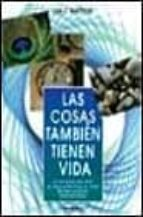 VIDA SECRETA DE LOS OBJETOS INANIMADOS: UNA NUEVA ESPECIE QUE EVO LUCIONA CON EL HOMBRE