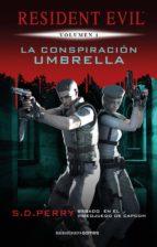 La Conspiración Umbrella: Resident Evil Vol.1