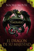 Temerario I. El dragón de su majestad (Bolsillo) (FORMATO GRANDE)