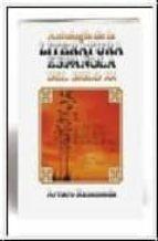 ANTOLOGIA DE LA LITERATURA ESPAÑOLA DEL SIGLO XX