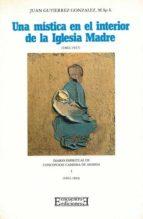 Una mística en el interior de la Iglesia Madre (1862-1937) (Ensayo)
