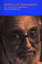José Luis Sampedro. La escritura necesaria (Libros del Tiempo)