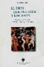 El Dios que hechiza y encanta: Mágia y astrología en el mundo clásico y helenístico (Mundo griego)