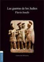 Las Guerras De Los Judíos (Coleccion Historia)