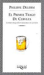 El primer trago de cerveza: Y otros pequeños placeres de la vida (FÁBULA)