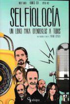 Selfiología. Un libro para ofenderlos a todos