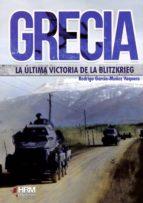 Grecia: la última victoria de la Bltizkrieg: La invasión italiana y la intervención alemana 1940-1941