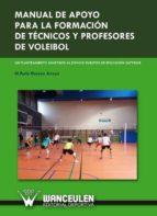 Manual de apoyo para la formacion de tecnicos y profesores de voleibol: Un planteamiento adaptado al espacio europeo de educacion superior