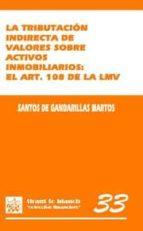 LA TRIBUTACIÓN INDIRECTA DE VALORES SOBRE ACTIVOS INMOBILIARIOS : EL ART. 108 DE (EBOOK)