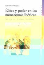 Élites y poder en las monarquías ibéricas: Del siglo XVII al primer liberalismo (Historia)