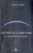 Autores de lo imposible: Lo paranormal y lo sagrado (Sabiduría perenne)