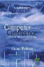 COMPUTER CONFLUENCE: EXPLORING TOMORROW´S TECHNOLOGY (6TH ED.)