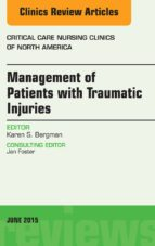 Management Of Patients With Traumatic Injuries An Issue Of Critical Nursing Clinics, (The Clinics: Nursing)