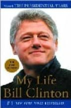My Life: The Presidential Years (Vintage)