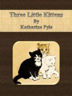 THREE LITTLE KITTENS (EBOOK)