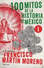 100 MITOS DE LA HISTORIA DE MÉXICO 1 (EBOOK)
