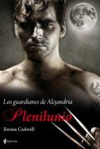 PLENILUNIO: LOS GUARDIANES DE ALEJANDRIA Nº1