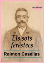 Els sots feréstecs (Imprescindibles de la literatura catalana)