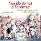 Cuando Somos Diferentes: Cómo Combatir Los Prejuicios Y Aceptar Las Diferencias (Duendelibros Para Niños)