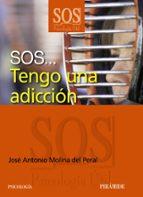 SOS TENGO UNA ADICION