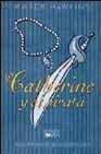 CATHERINE Y EL PIRATA: UNA AVENTURA DE AMOR PARA CHICAS (CORAZON JOVEN)