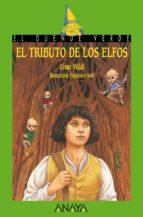 El tributo de los elfos (Literatura Infantil (6-11 Años) - El Duende Verde)