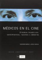 MEDICOS EN EL CINE: DILEMAS BIOETICOS, SENTIMIENTOS, RAZONES Y DE BERES