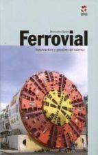 FERROVIAL: INNOVACION Y GESTION DEL TALENTO