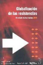 GLOBALIZACION DE LAS RESISTENCIAS: EL ESTADO DE LAS LUCHAS 2005