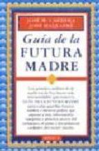 GUIA DE LA FUTURA MADRE