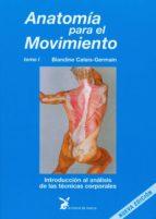 ANATOMIA PARA EL MOVIMIENTO (T. I): INTRODUCCION AL ANALISIS DE L AS TECNICAS CORPORALES (11ª ED.)