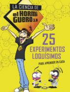 La ciencia de El Hormiguero 3.0: 25 experimentos loquísimos para aprender en casa (CAJON DESASTRE)