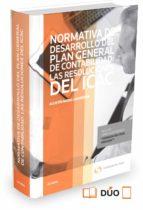 Normativa de desarrollo del Plan General de Contabilidad: Las resoluciones del ICAC (Papel + e-book): Análisis y casos prácticos (Comentarios a Leyes)