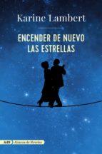 Encender De Nuevo Las Estrellas (Adn Alianza De Novelas)