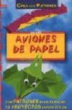 AVIONES DE PAPEL (CREA CON PATRONES)