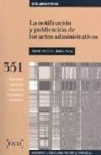 LA NOTIFICACION Y PUBLICACION DE LOS ACTOS ADMINISTRATIVOS (INCLU YE CD-ROM)