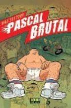 PASCAL BRUTAL (CÓMIC EUROPEO)