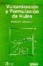 VULCANIZACION Y FORMULACION DE HULES