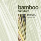 Bamboo Furniture. Phyllostachys Aurea (English Edition)