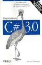 programming c# 3.0 (5 rev ed)-jesse liberty-9780596527433