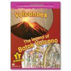 macmillan children s readers: 5 volcanoes: the legend batok (int)-9781405057233