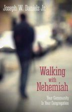 El libro de Walking with nehemiah autor JOE DANIELS- PDF!